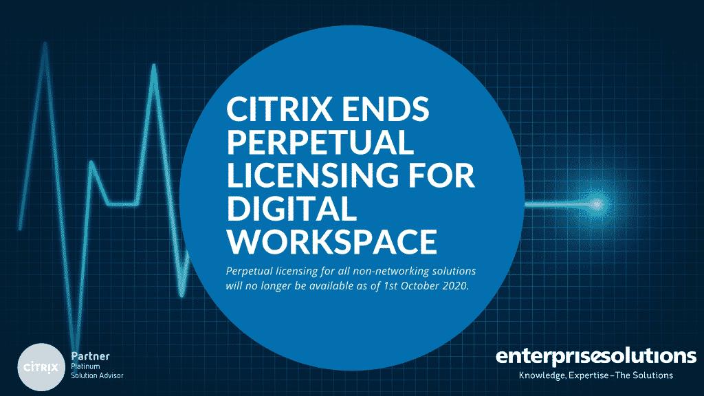 Citrix ends perpetual licensing for digital workspace