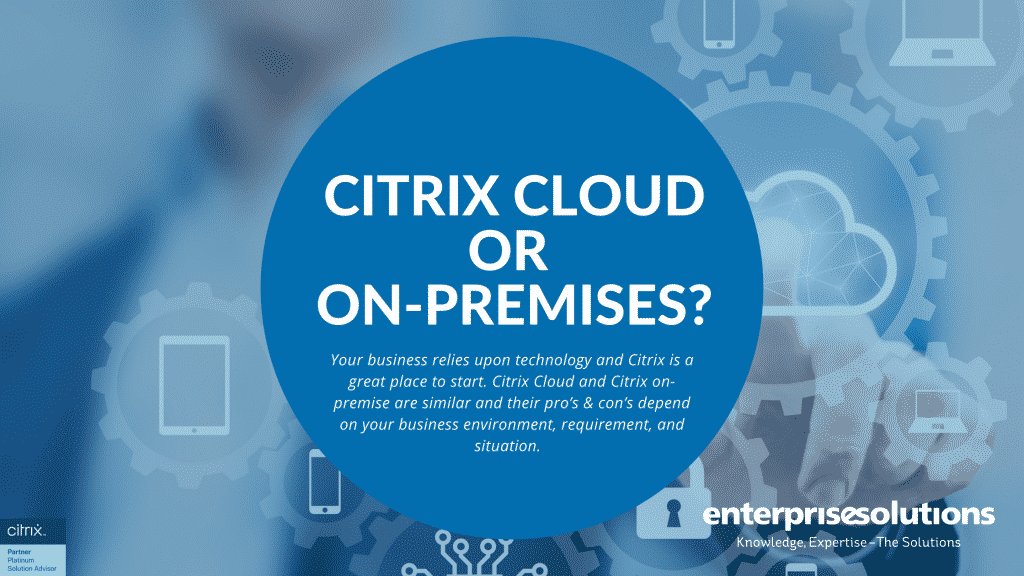 Citrix Cloud or On-Premises?